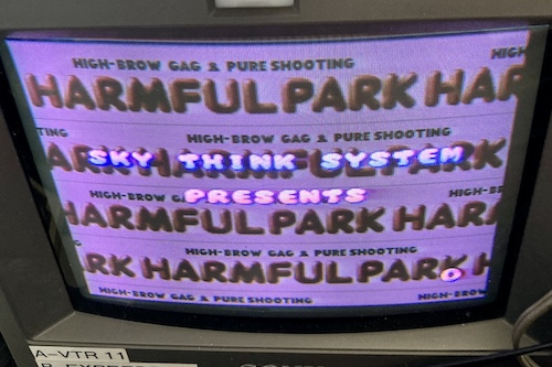 The screen says Harmful Park - High Brow Gag & Pure Shooting - Sky Think System Presents